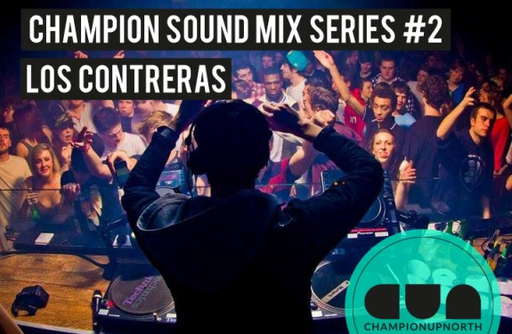 Champion Sound Mix Series #2: Loz Contreras